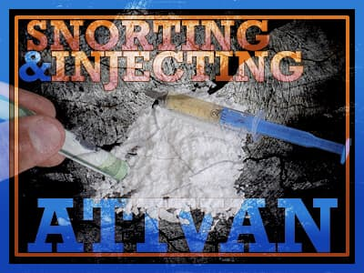 Dangers of Injecting and Snorting Ativan
