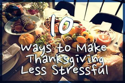 10 Ways to Make Thanksgiving Less Stressful